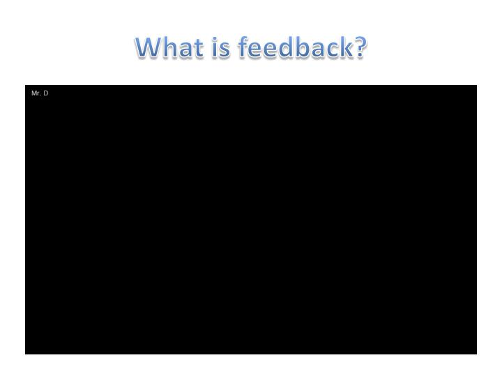 What is feedback?