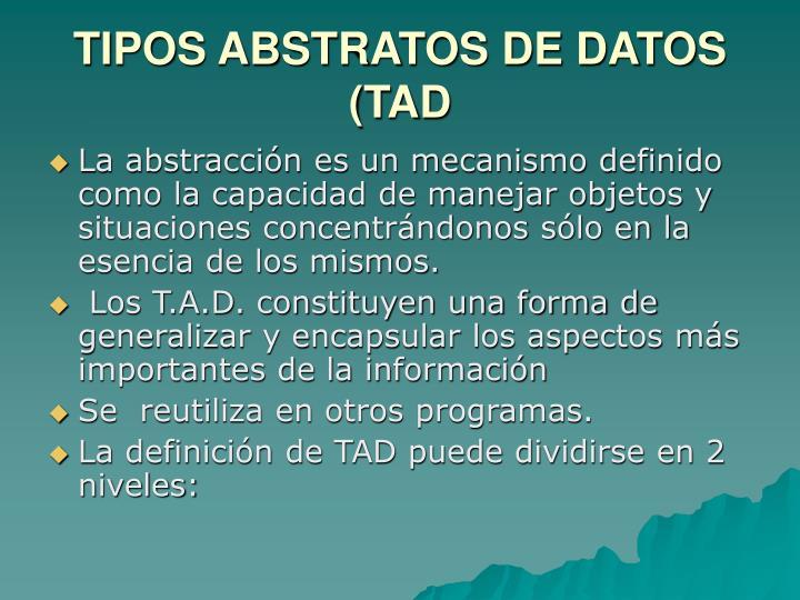TIPOS ABSTRATOS DE DATOS (TAD