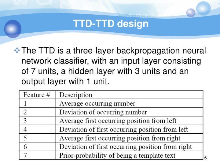 TTD-TTD design