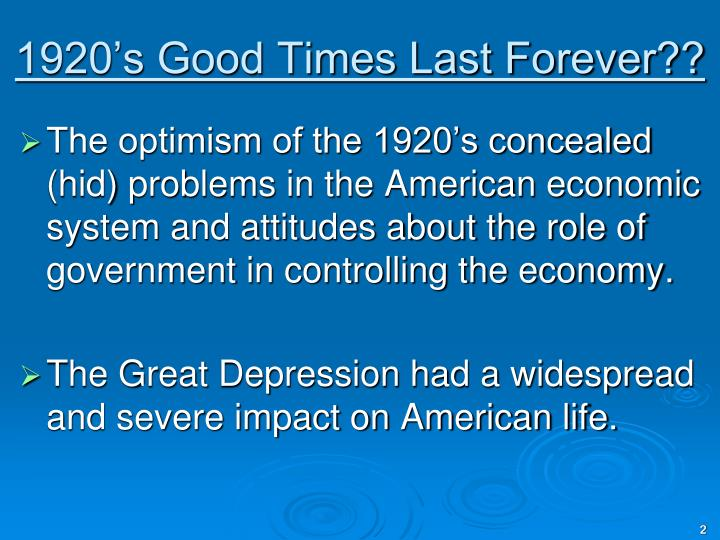 1920's Good Times Last Forever??
