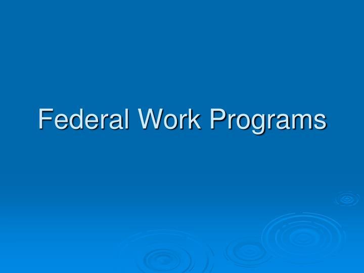 Federal Work Programs
