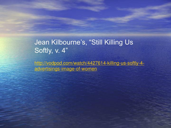 "Jean Kilbourne's, ""Still Killing Us"