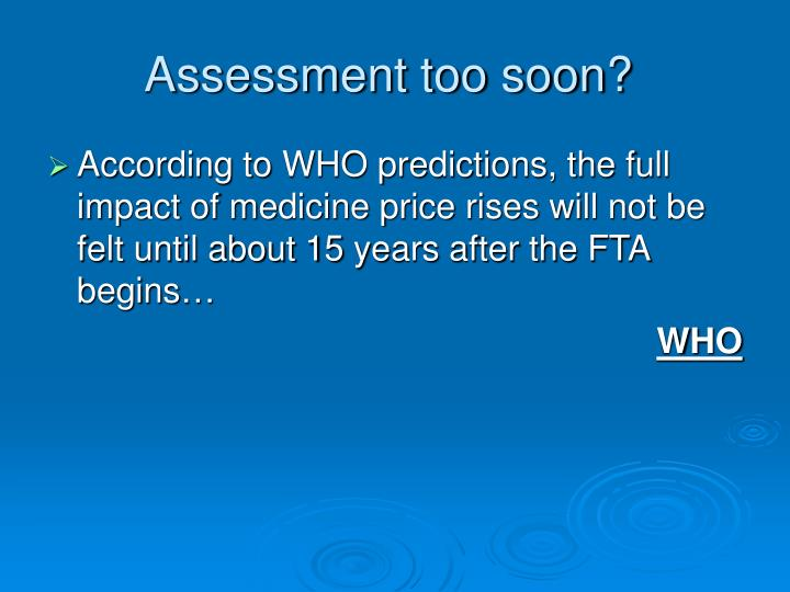 Assessment too soon?