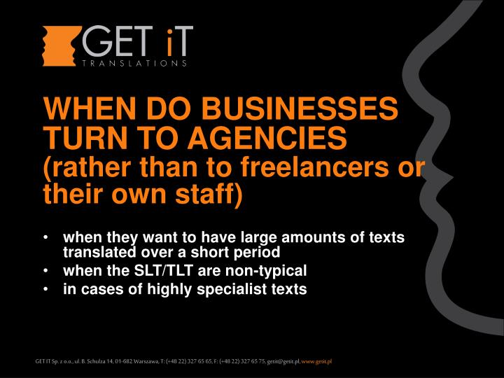 WHEN DO BUSINESSES TURN TO AGENCIES