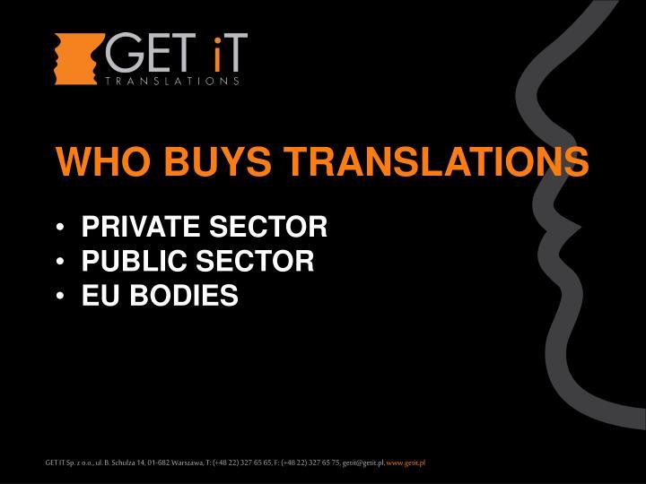 WHO BUYS TRANSLATIONS
