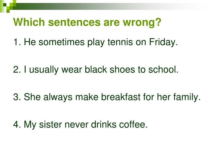 Which sentences are wrong?