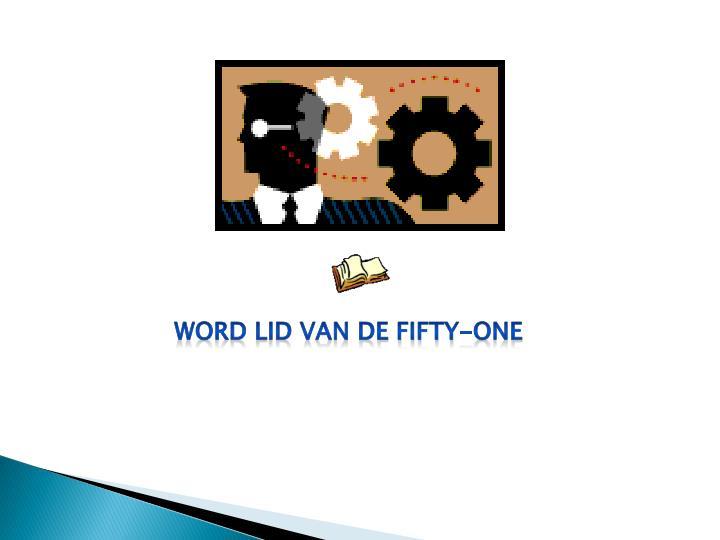 Word lid van de fifty-one