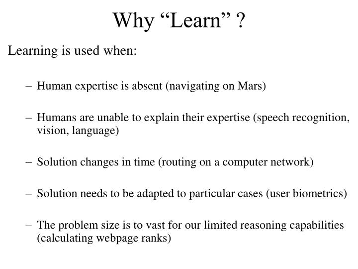 "Why ""Learn"" ?"