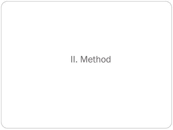 II. Method