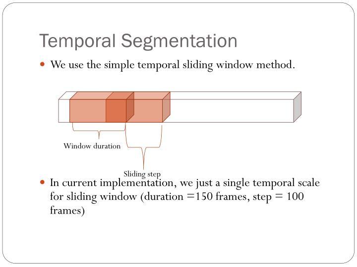 Temporal Segmentation