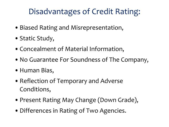 Disadvantages of Credit Rating: