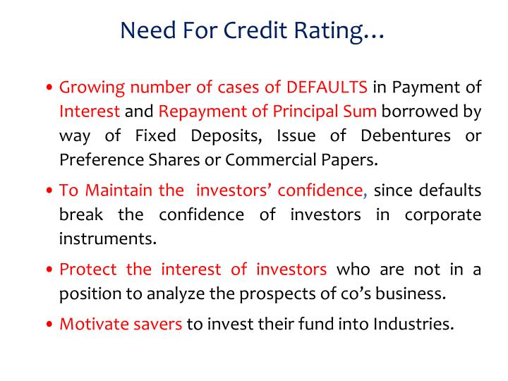 Need For Credit Rating…