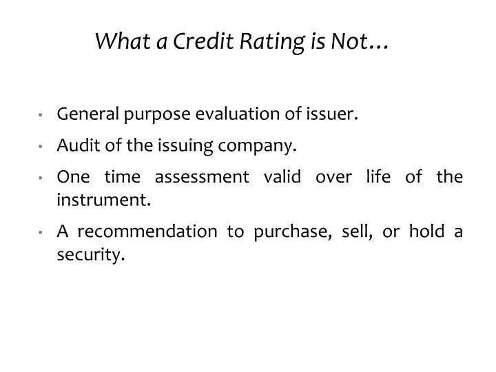 What a Credit Rating is Not…