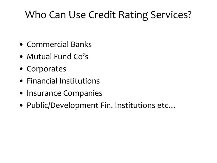 Who Can Use Credit Rating Services?