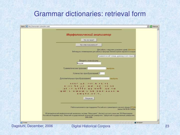 Grammar dictionaries: retrieval form