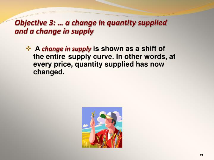 Objective 3: … a change in quantity supplied