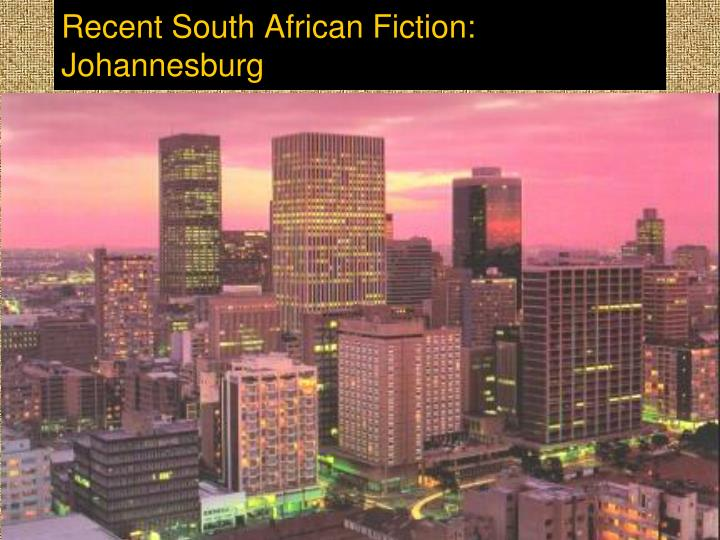 Recent South African Fiction: Johannesburg