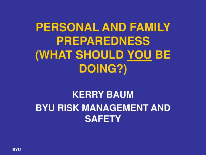 Personal and family preparedness what should you be doing