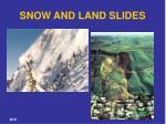 snow and land slides