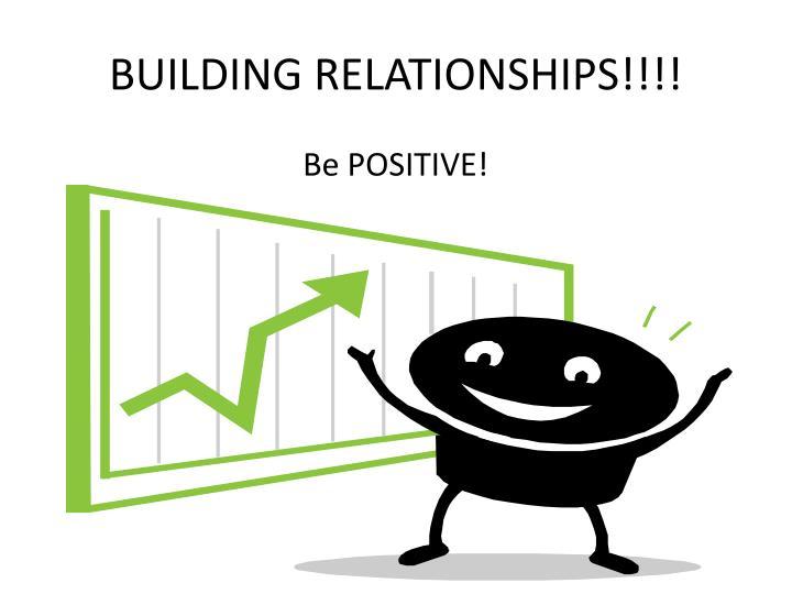 BUILDING RELATIONSHIPS!!!!