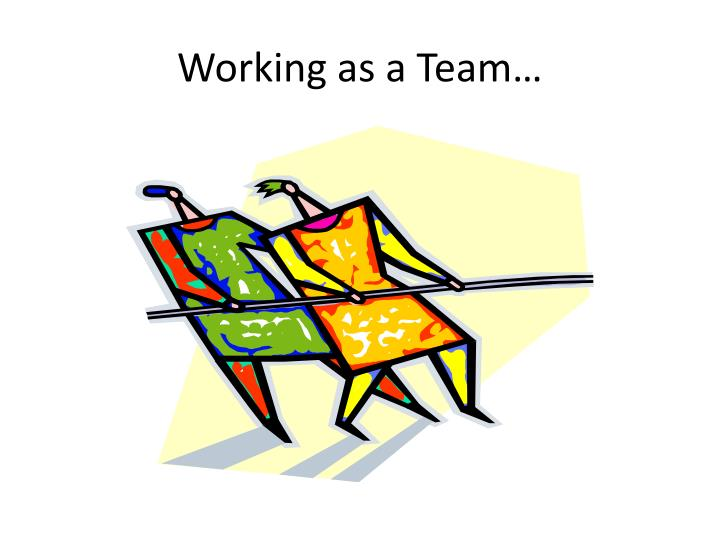 Working as a Team…