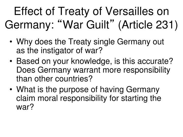 how the treaty of versailles effected germany Note: the treaty of versailles was designed to establish the terms of peace between the allied powers and germany it was one part of what is generally regarded as the peace of paris, which also includes separate treaties with hungary, turkey and austria.