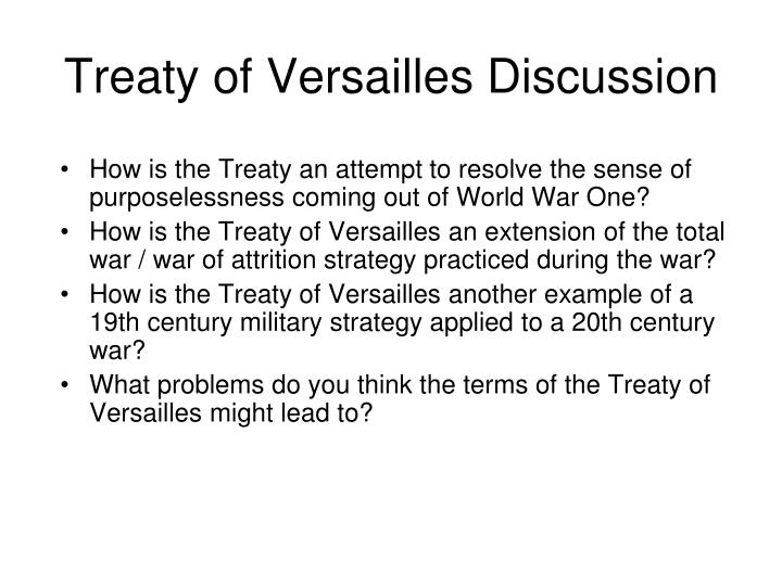 a discussion on the problems of the treaty of versailles All the land that germany gained from russia through the brest- litovsk treaty of the treaty of versailles did not involve into discussion would be.