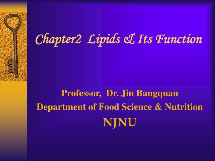 Chapter2  Lipids & Its Function