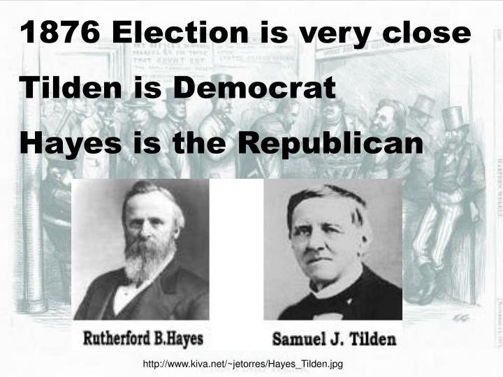 1876 Election is very close