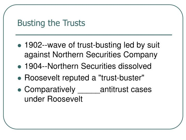 Busting the Trusts