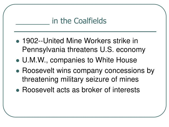 ________ in the Coalfields