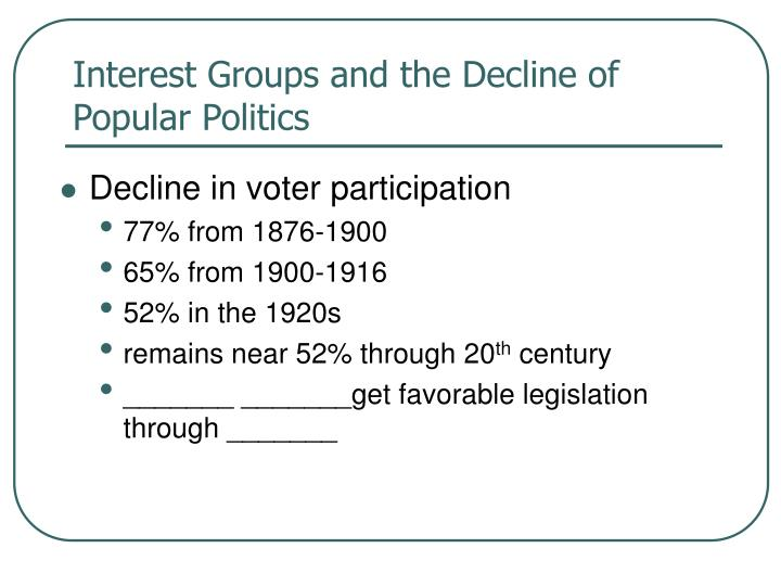 Interest Groups and the Decline of Popular Politics