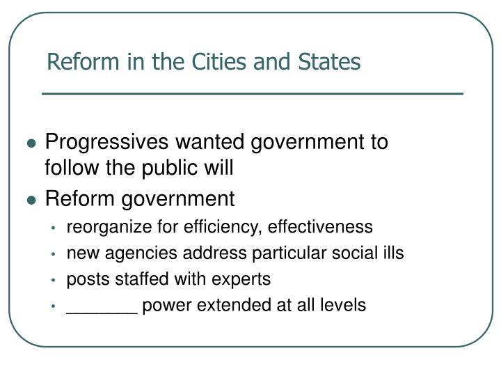 Reform in the Cities and States
