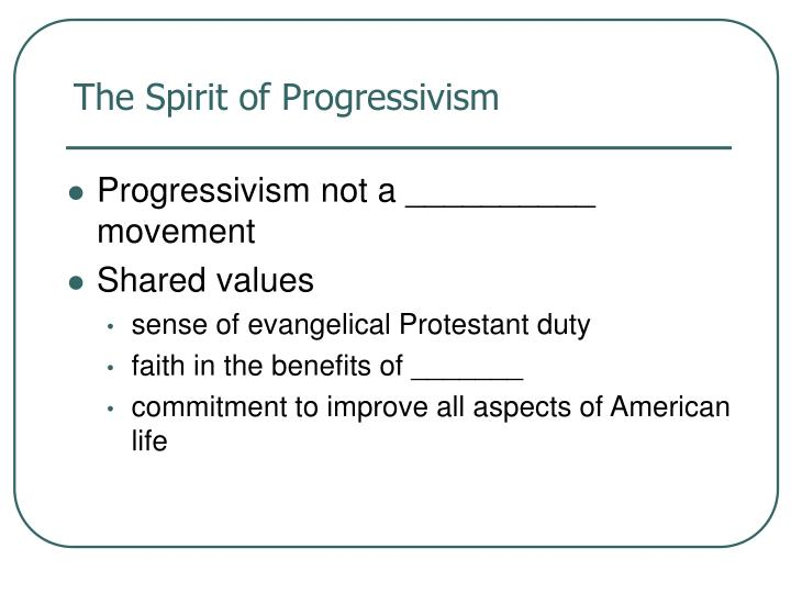 The spirit of progressivism