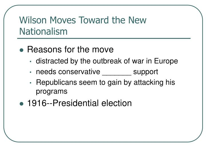 Wilson Moves Toward the New Nationalism