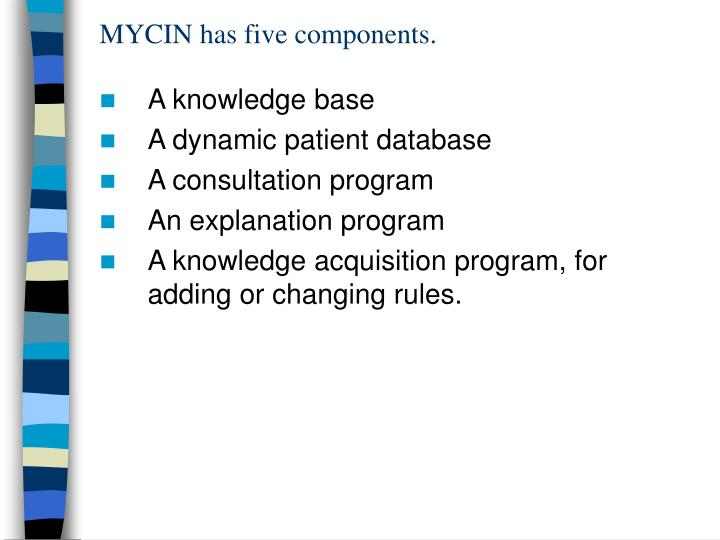 MYCIN has five components.