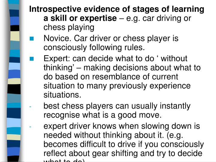 Introspective evidence of stages of learning a skill or expertise