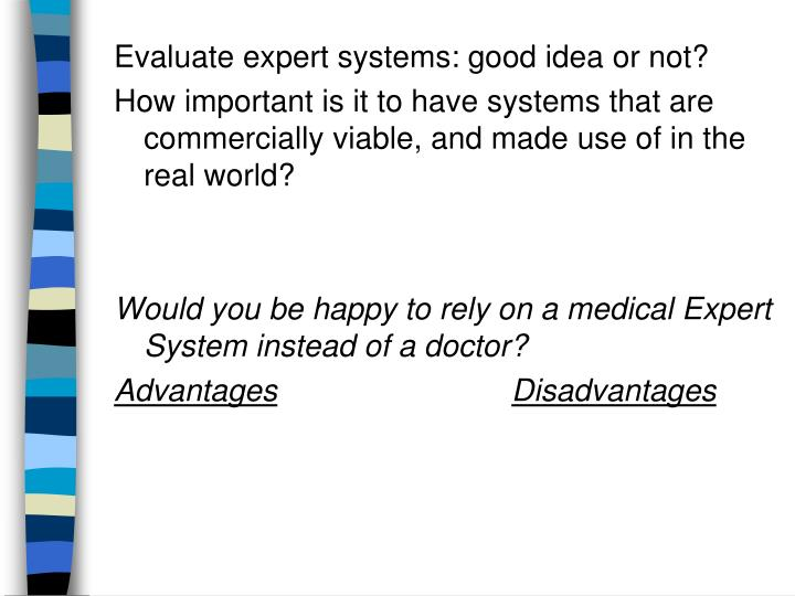 Evaluate expert systems: good idea or not?