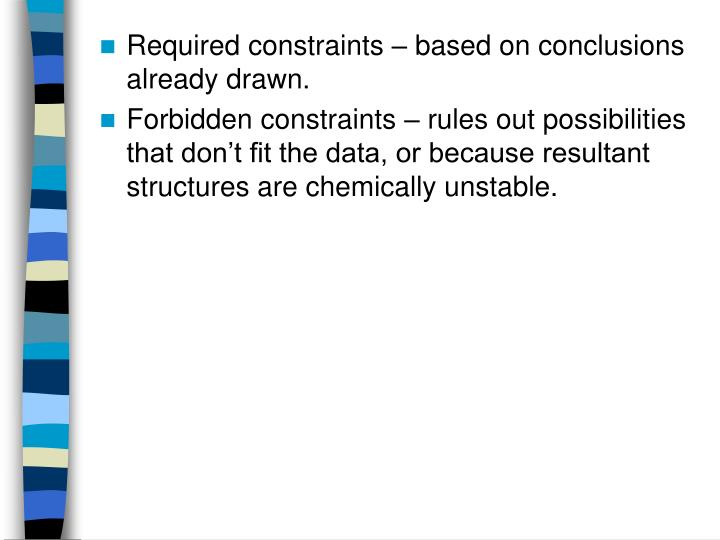 Required constraints – based on conclusions already drawn.