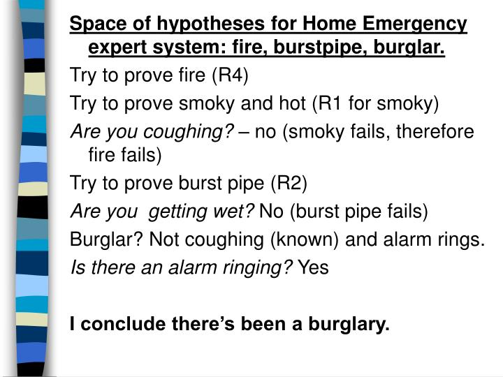 Space of hypotheses for Home Emergency  expert system: fire, burstpipe, burglar.