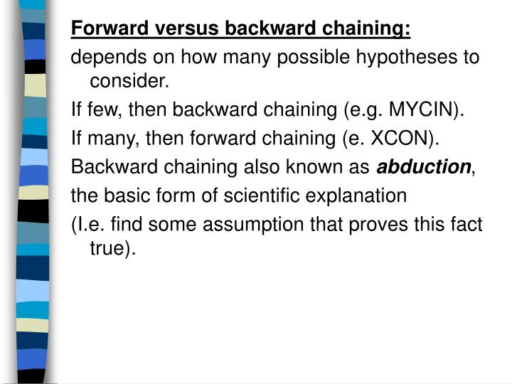 Forward versus backward chaining: