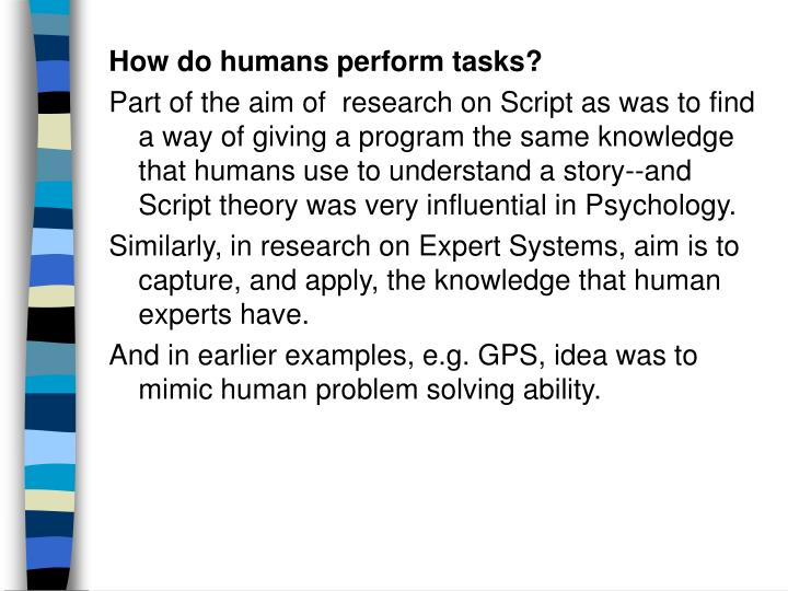 How do humans perform tasks?