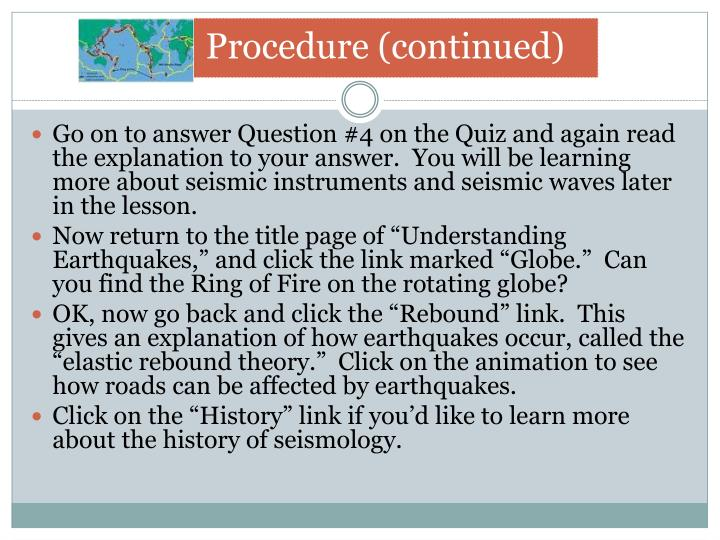 Go on to answer Question #4 on the Quiz and again read the explanation to your answer.  You will be learning more about seismic instruments and seismic waves later in the lesson.