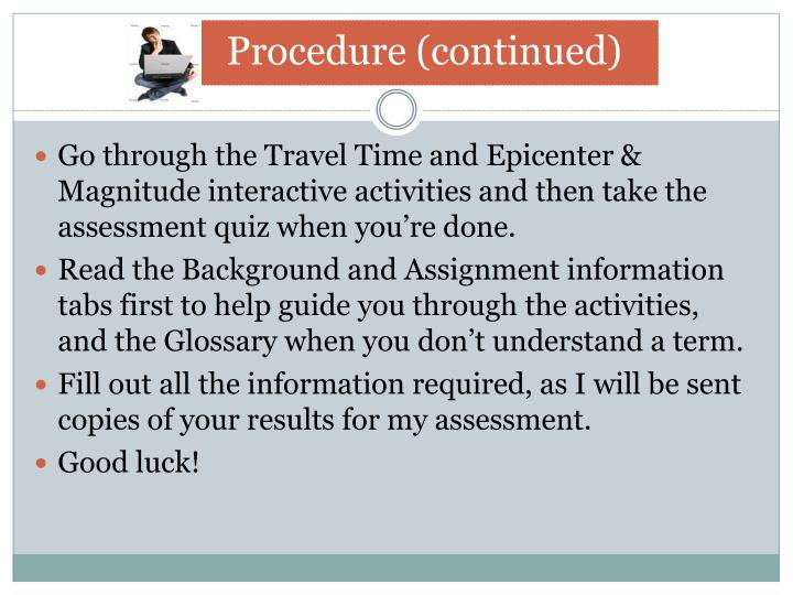 Go through the Travel Time and Epicenter & Magnitude interactive activities and then take the assessment quiz when you're done.
