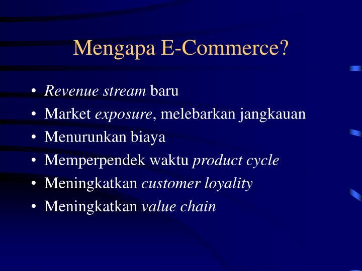 Mengapa E-Commerce?