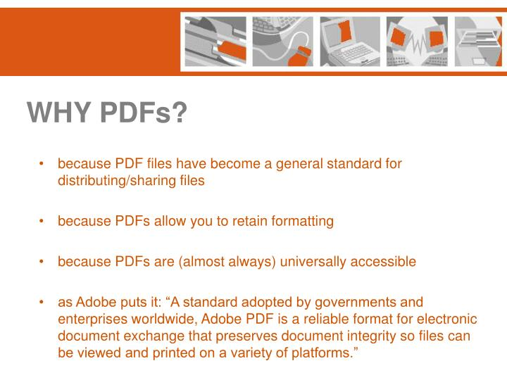 WHY PDFs?