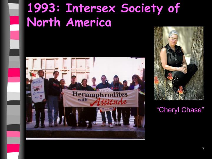 1993: Intersex Society of North America