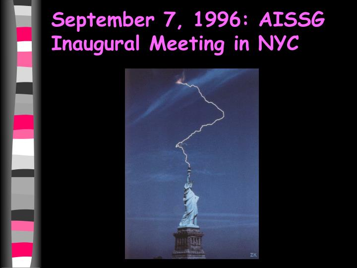 September 7, 1996: AISSG Inaugural Meeting in NYC