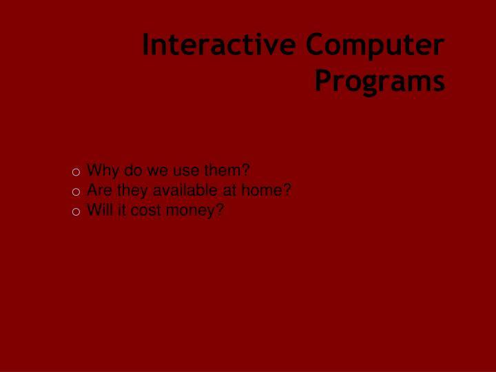 Interactive Computer Programs