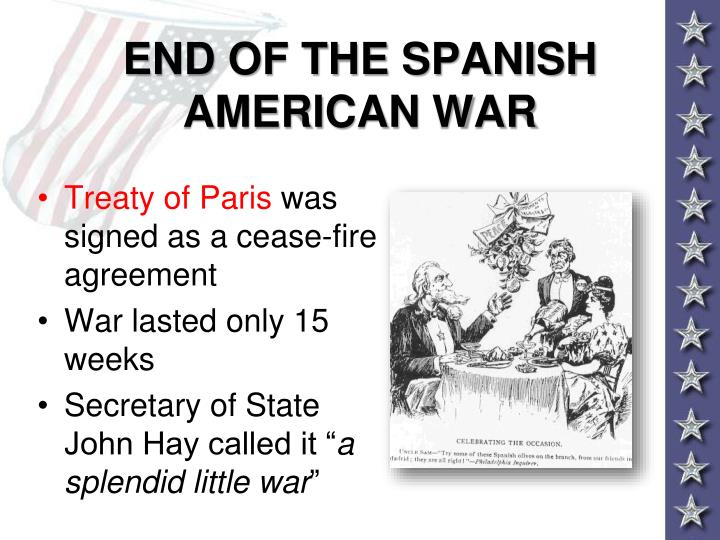 END OF THE SPANISH AMERICAN WAR